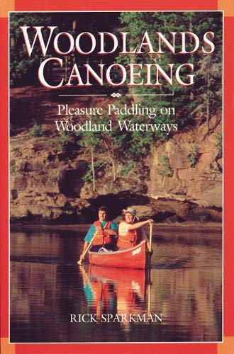 Woodlands Canoeing: Pleasure Paddling on Woodland Waterways