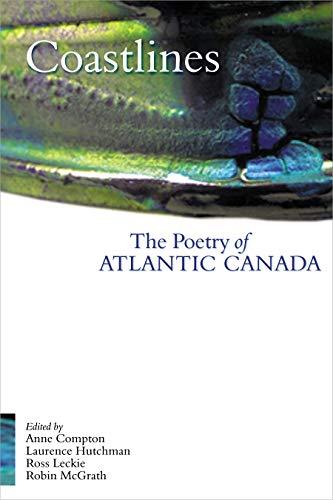 Coastlines: The Poetry of Atlantic Canada: Armstrong, Tammy; Bailey,
