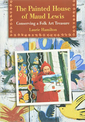 9780864923349: The Painted House of Maud Lewis: Conserving a Folk Art Treasure