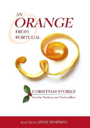 9780864923455: An Orange from Portugal: Christmas Stories from the Maritimes and Newfoundland