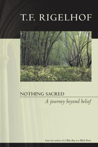 Nothing Sacred: A Journey Beyond Belief (0864923821) by T.F. Rigelhof