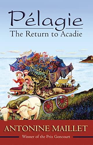 9780864924056: Pelagie: The Return to Acadie
