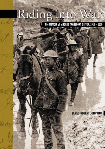 Riding into War : The Memoir of: James Robert Johnston