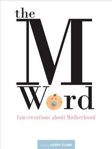The M Word : Conversations about Motherhood: Birrell, Heather; Booker,