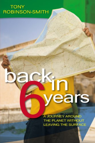 Back in 6 Years: A Journey Around the Planet Without Leaving the Surface