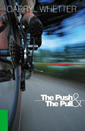 The Push & the Pull: Whetter, Darryl