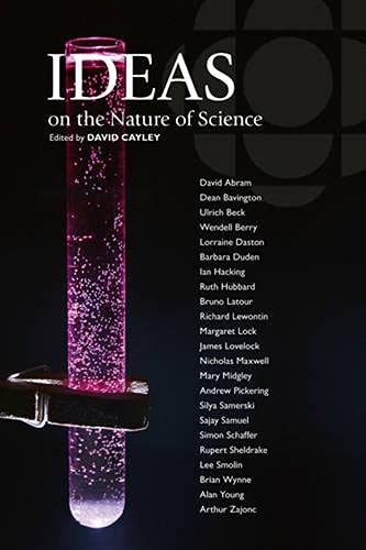 Ideas on the Nature of Science: Cayley, David; Abram,