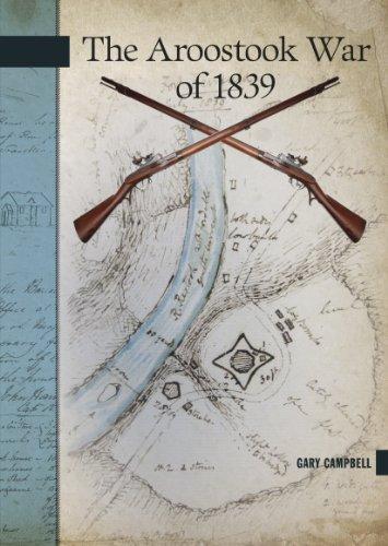 9780864926784: The Aroostook War of 1839 (New Brunswick Military Heritage)