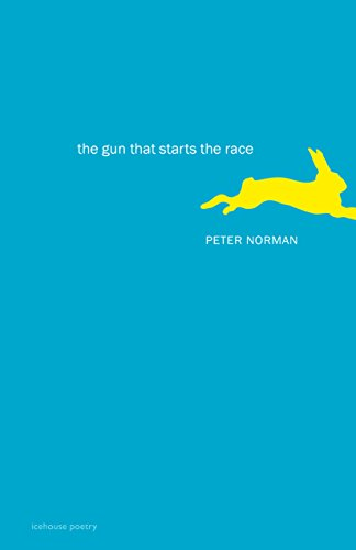 The Gun That Starts the Race: Norman, Peter