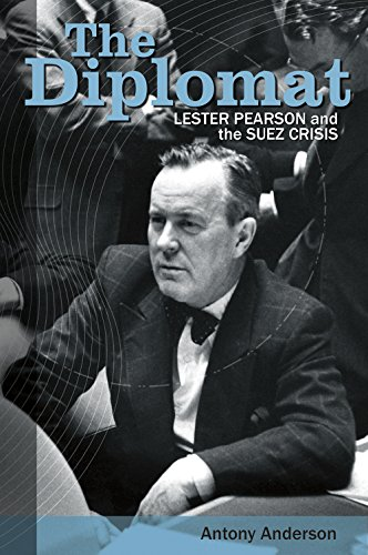 9780864928740: The Diplomat: Lester Pearson and the Suez Crisis