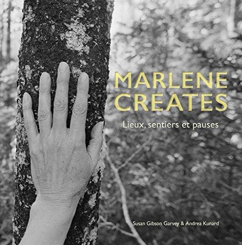 Marlene Creates: Lieux, Sentiers Et Pauses: Gibson Garvey, Susan