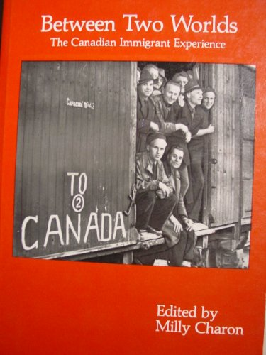 Between two worlds: The Canadian immigration experience: Charon, Milly