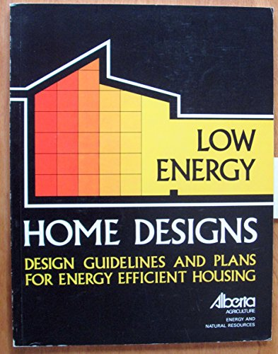 Low energy home designs: Design guidelines and plans for energy efficient housing: Print Media ...