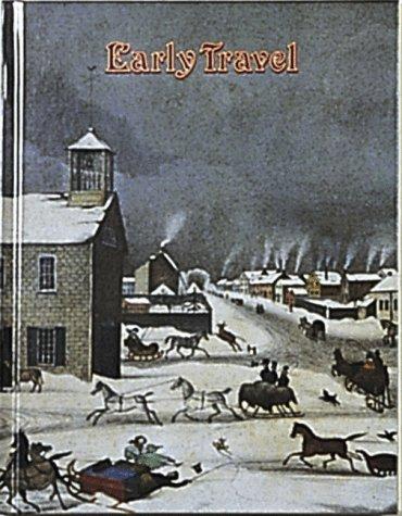 Early Travel (Early Settler Life): Bobbie Kalman