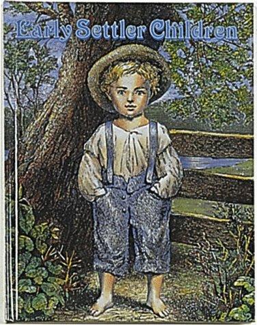 9780865050198: Early Settler Children (Early Settler Life)