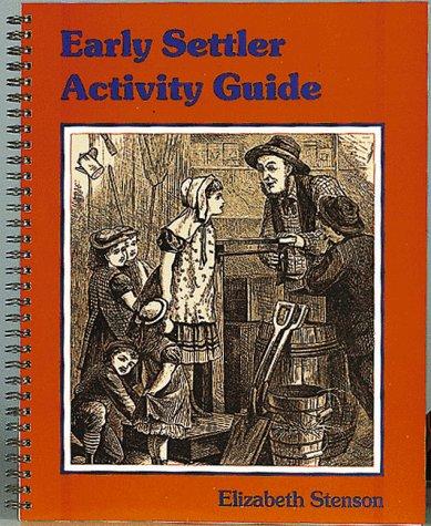 9780865050365: Early Settler Activity Guide (Early Settler Life Series)