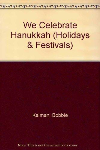9780865050457: We Celebrate Hanukkah (Holidays and Festivals)