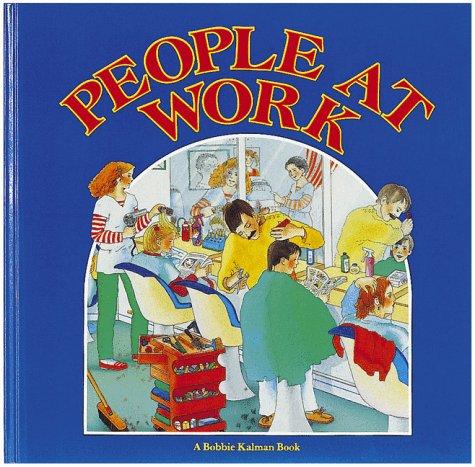 People at Work (In My World): Bobbie Kalman