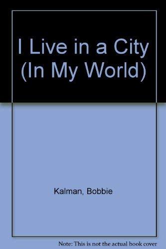 I Live in a City: Kalman, Bobbie; Hughes, Susan