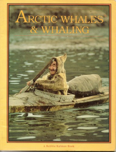 9780865051560: Arctic Whales and Whaling (Arctic World)