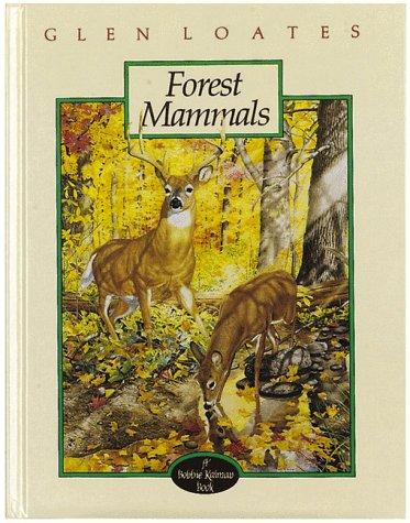 Forest Mammals (North American Wildlife): Bobbie Kalman