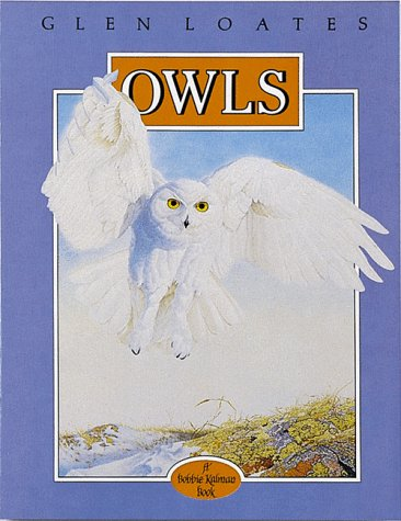 OWLS [THE GLEN LOATES NORTH AMERICAN WILDLIFE SERIES]