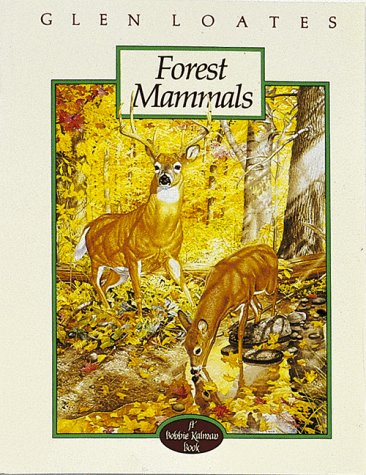 9780865051850: Forest Mammals (Glen Loates North American Wildlife)