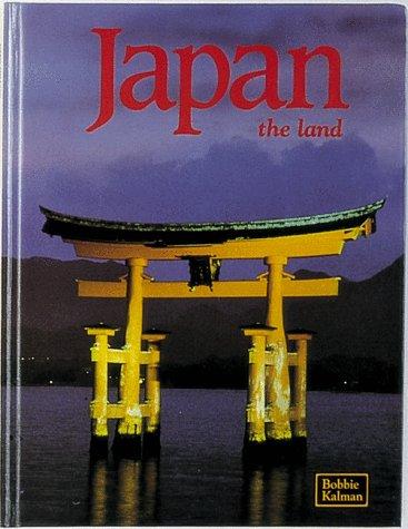 Japan: The Land (The Lands, Peoples, and: Bobbie Kalman