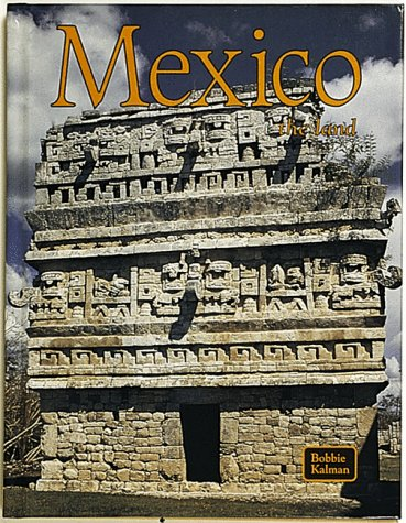 9780865052147: Mexico: The Land (The Lands, Peoples, and Cultures)