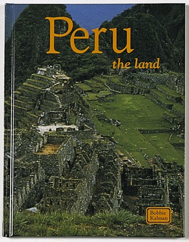 9780865052215: Peru: The Land (Lands, Peoples, & Cultures)