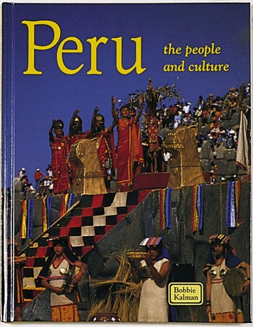 9780865052222: Peru the People and Culture (Lands, Peoples, and Cultures)