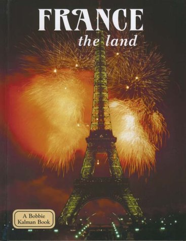 9780865052413: France - the land (Lands, Peoples, and Cultures)