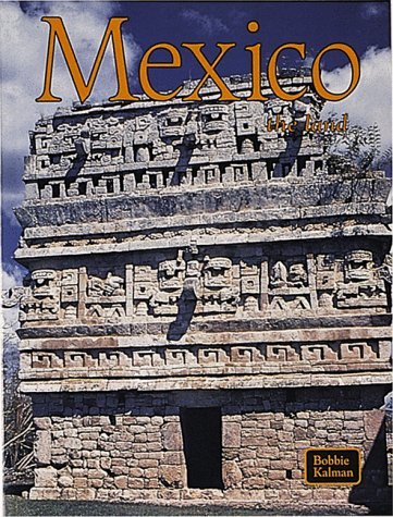 9780865052949: Mexico the Land: The Land (Lands, Peoples, and Cultures)