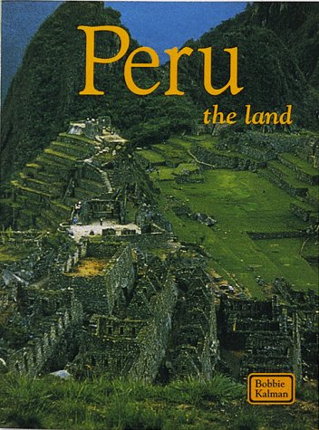 9780865053014: Peru the Land (Lands, Peoples, & Cultures)