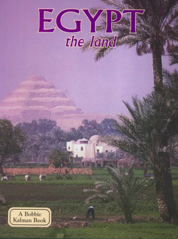 Egypt the Land (Lands, Peoples, & Cultures): Arlene Moscovitch