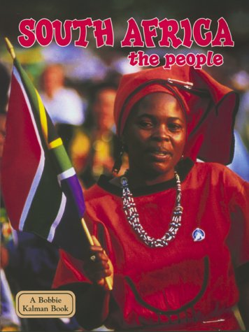 9780865053168: South Africa the People (Bobbie Kalman Book : The Lands, Peoples, and Cultures Series)