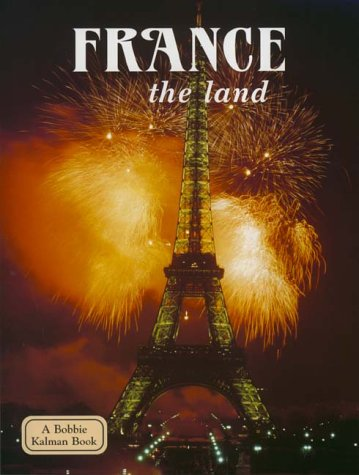 9780865053212: France - the land (Lands, Peoples, and Cultures)