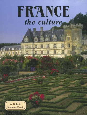 France - the culture (Lands, Peoples, and Cultures)