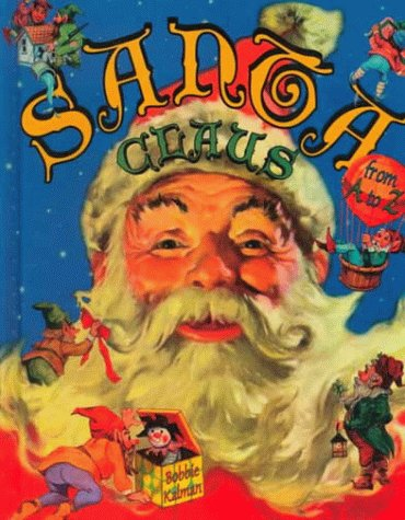 9780865053892: Santa Claus from A to Z (Alphabasics)