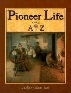 9780865054066: Pioneer Life from A to Z (Alphabasics)