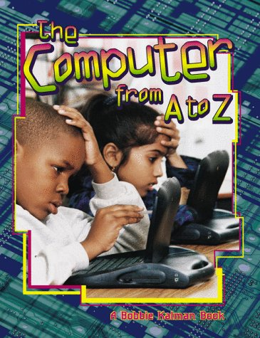 9780865054097: The Computer from a to Z (Alphabasics)