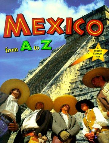 Mexico from A to Z (Alphabasics): Kalman, Bobbie, Lewis, Jane