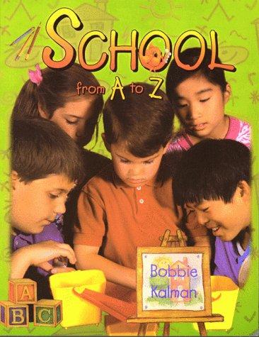 School from A to Z (Alphabasics) (0865054185) by Kalman, Bobbie