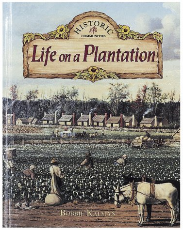 9780865054356: Life on a Plantation (Historic Communities (Hardcover))
