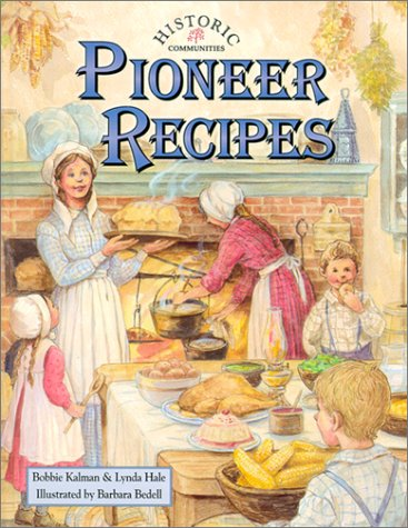 Pioneer Recipes (Historic Communities): Kalman, Bobbie, Hale, Linda L.