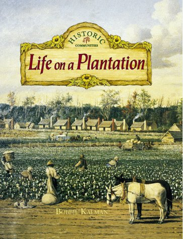 9780865054653: Life on a Plantation (Historic Communities (Paperback))