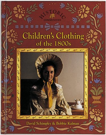 9780865054806: Children's Clothing of the 1800s (Historic Communities)