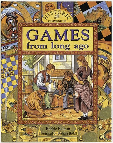 Games from Long Ago (Historic Communities (Hardcover)): Bobbie Kalman