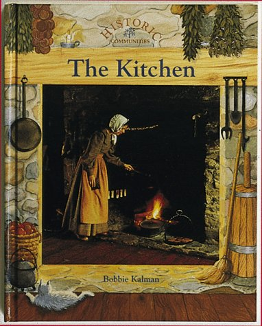 9780865054844: The Kitchen (Historic Communities)