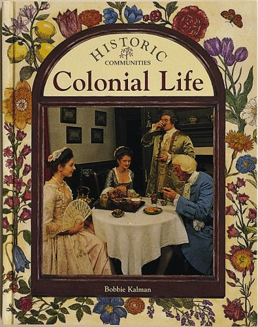 9780865054912: Colonial Life (Historic Communities)